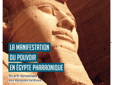 La manifestation du pouvoir en Égypte pharaonique