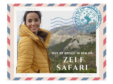"""Out of office"" Mijn Zelf Safari..."