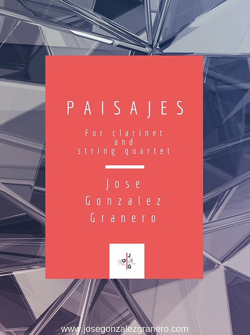 """Paisajes"" for Clarinet and String Quartet"