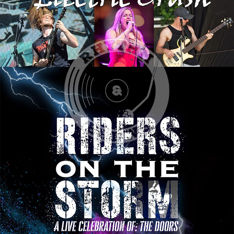 """ELECTRIC CRUSH with special Guest """"riders on the storm""""(Doors tribute)"""