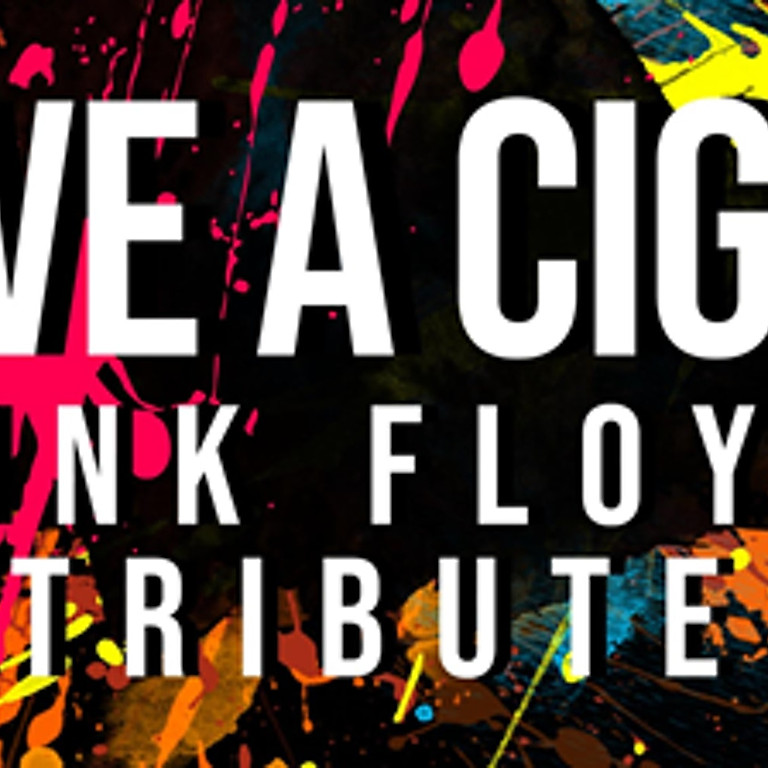 """""""Have A Cigar"""" Pink Floyd Tribute"""