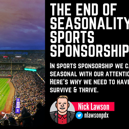 The end of seasonality in sports sponsorship.