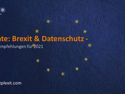 Update: Brexit & Datenschutz – Empfehlungen für 2021