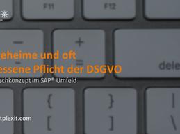 Löschkonzept im SAP: Die vergessene DSGVO-Pflicht