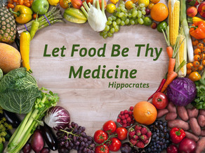 Let Food Be Thy Medicine!