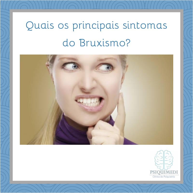 Bruxismo, psiquiatra brasilia DF Asa Norte Psiquimedi Brasilia DF