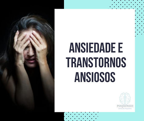 Ansiedade e Transtornos Ansiosos  Psiquimedi