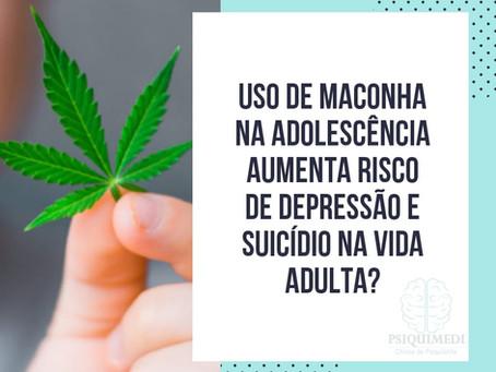 Uso de Maconha na adolescência aumenta risco de depressão e suicídio na vida adulta?
