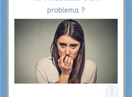 Ter ansiedade é um problema???