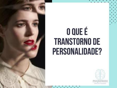 O que é Transtorno de Personalidade ?