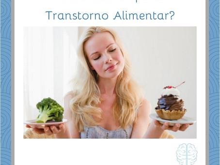 O que é um transtorno alimentar?