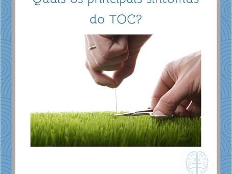 Quais os principais sintomas do TOC (Transtorno Obsessivo-Compulsivo)?
