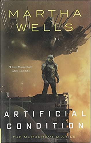 Artificial Condition: The Murderbot Diaries by Marta Wells