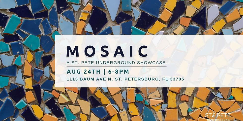 Mosaic: A St. Pete Underground Showcase 6pm -8pm