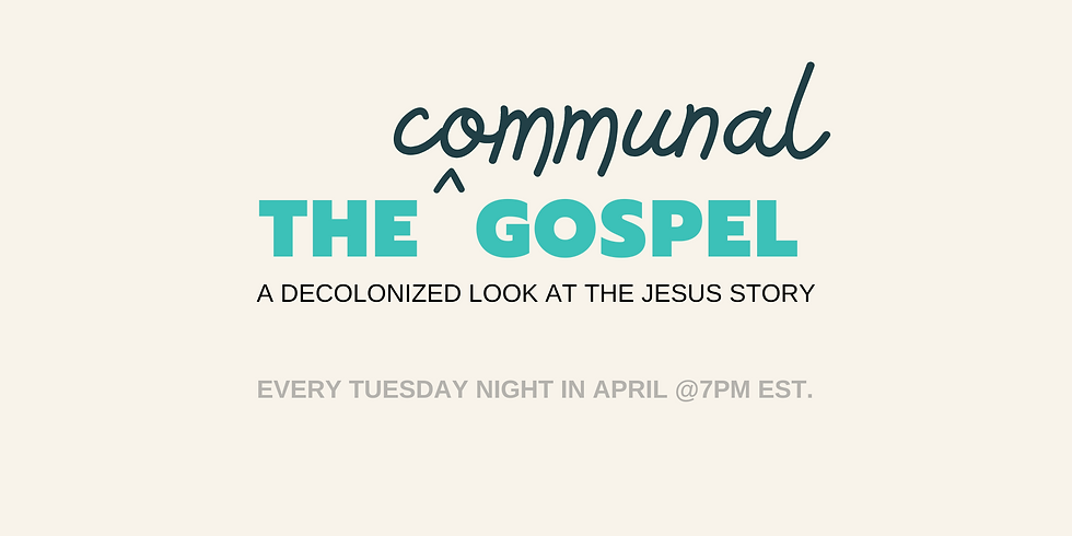 The Communal Gospel: A Decolonized Look at the Jesus Story
