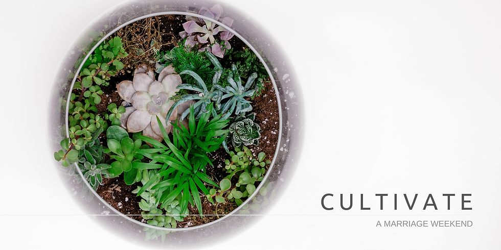 Cultivate: A Marriage Weekend