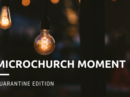 Microchurch Moment | Quarantine Edition with Melantion: As You Art