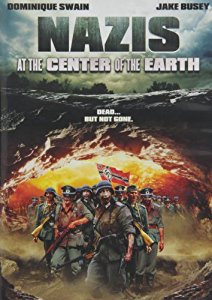 Nazis At The Center Of The Earth (DVD, 2012)  Dominique Swain, Jake Busey