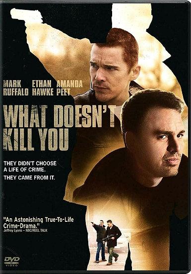 What Doesn't Kill You (DVD, 2009) Ethan Hawke Mark Ruffalo Amanda Peet