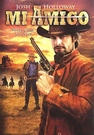 USED-Mi Amigo (DVD, 2006) Josh Holloway, Tom Everett, Freddy Fender