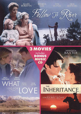 USED-Follow the River / The Inheritance / What I Did for Love / 3 Movies