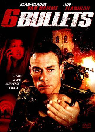 6 BULLETS (DVD 2012) Jean-Claude Van Damme/Joe Flanigan/ Anna Louise Plo