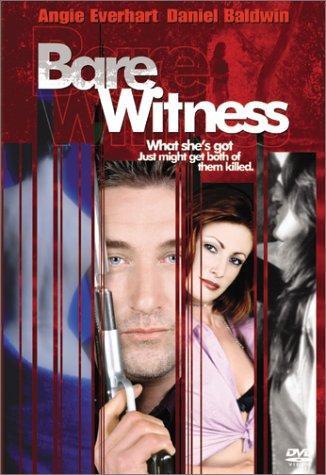 Bare Witness (DVD, 2002) Rare  Angie Everhart/Daniel Baldwin