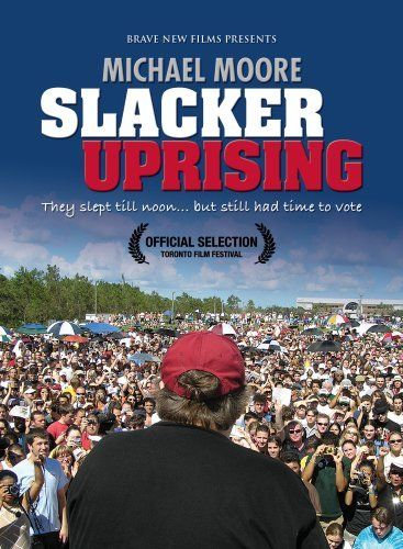 Slacker Uprising (DVD) Michael Moore