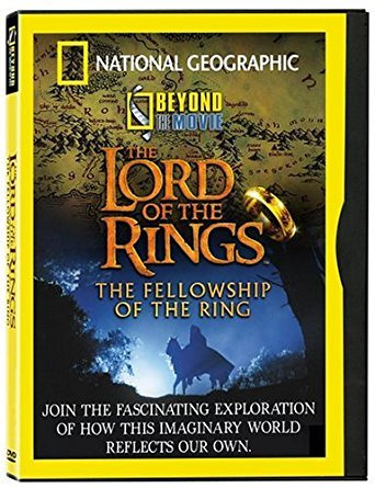 National Geographic - Beyond the Movie: The Lord of the Rings-The Fellowship of
