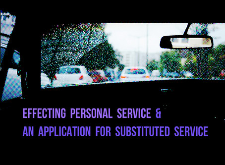 Effecting Personal Service & An Application for Substituted Service