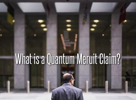 What is a Quantum Meruit Claim?