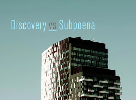 Discovery vs Subpoena