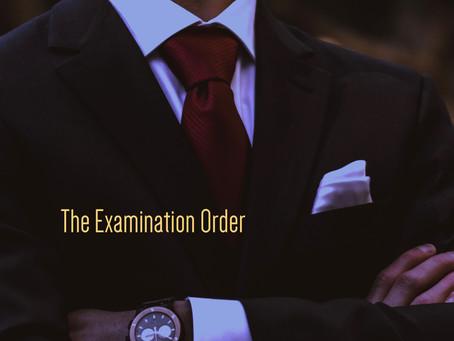 The Examination Order