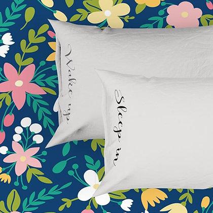 Sleep in & Wake up Pillowcases