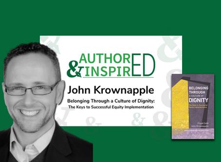Episode #3: John Krownapple Suggests Honoring Dignity to Promote Belonging (Part 1)