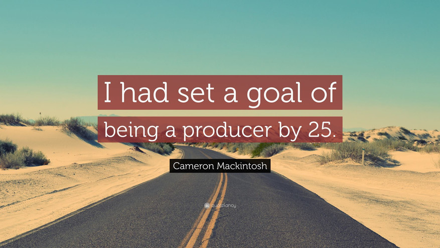 I had set a goal of being a producer by