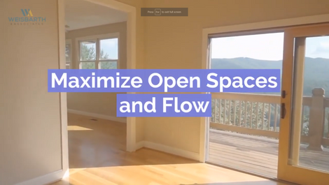 Maximize Open Spaces and Flow