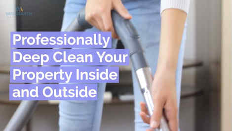 Professionally Deep Clean Your Property Inside and Outside