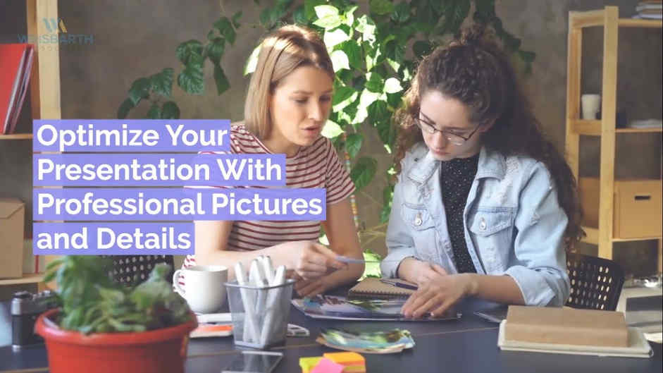 Optimize Your Presentation With Professional Pictures And Details
