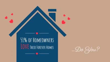 51% of Homeowners Love Their Forever Homes - Do You?