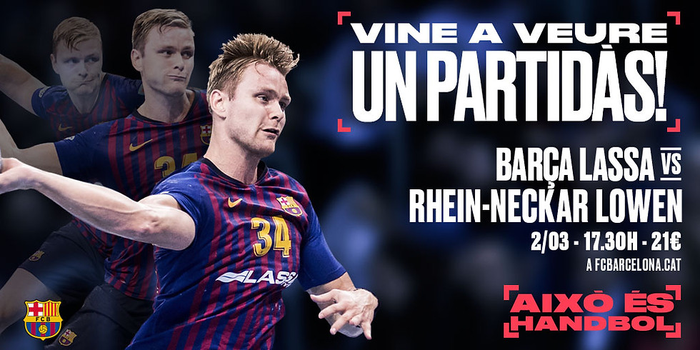 Entrades partit Barça Lassa - Rhein-Neckar Lowen