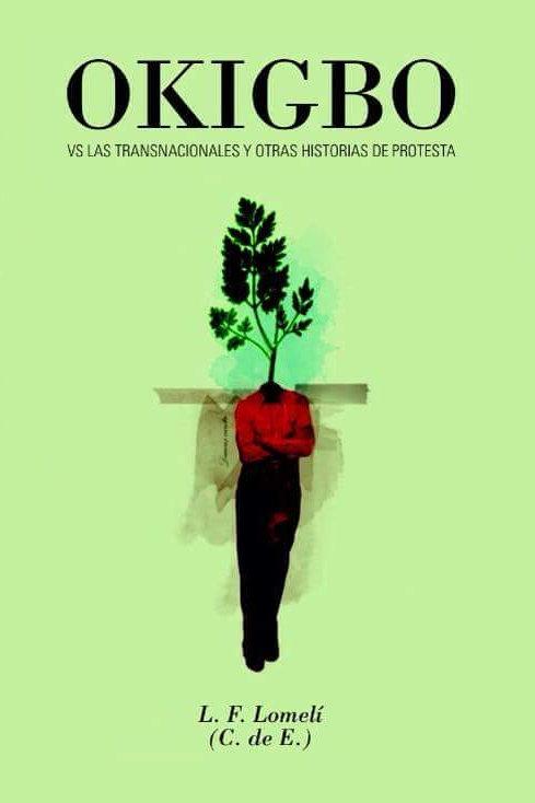 Okigbo vs las transnacionales y otras historias de protesta