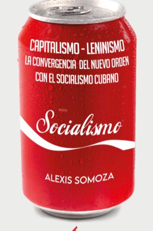Capitalismo–leninismo. La convergencia del nuevo orden con el socialismo cubano