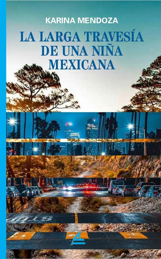 """""""La larga travesía de una niña mexicana"""", Karina y el sueño americano"""