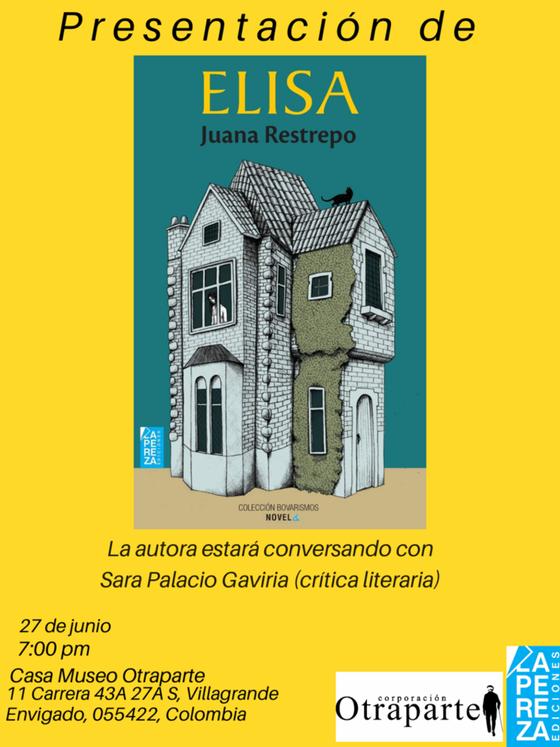 """El 27 de junio la autora Juana Restrepo presentará su novela """"Elisa"""" en la Casa Museo Otra"""