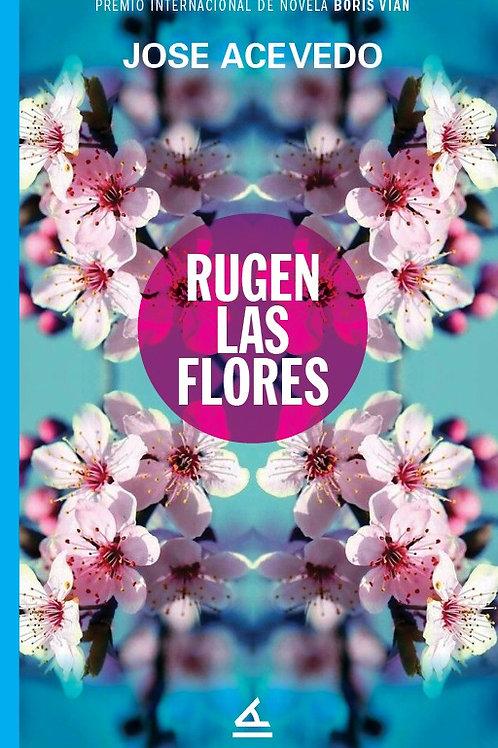 Rugen las flores