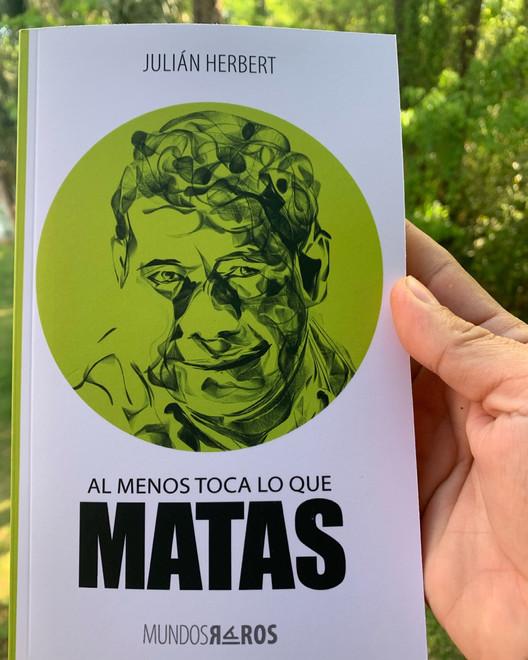 """""""Al menos toca lo que matas"""", (La Pereza Ediciones, 2021) de Julián Herbert"""