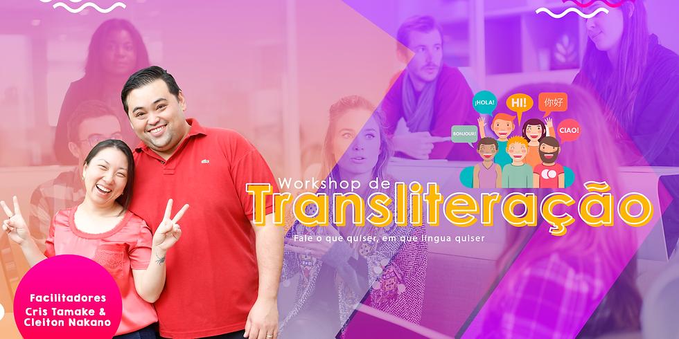Workshop de Transliteração - ( Tarde )