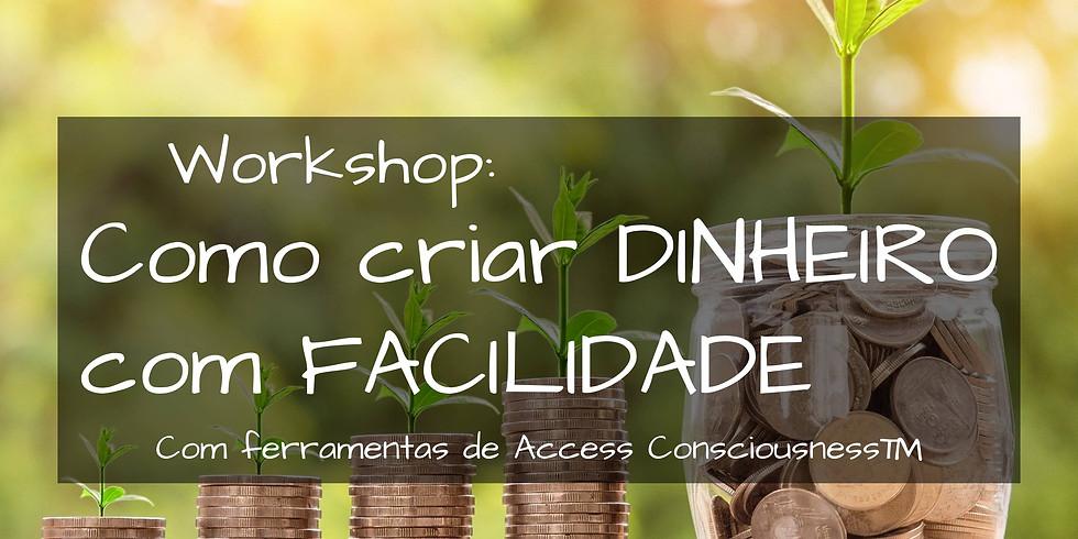 Como criar Dinheiro com Facilidade: Workshop ONLINE