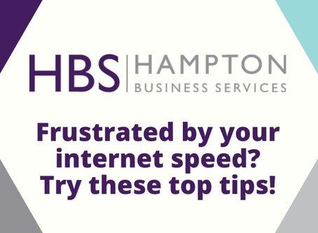 Member Blog: Frustrated by your internet speed, try these top tips from Hampton Business Services.